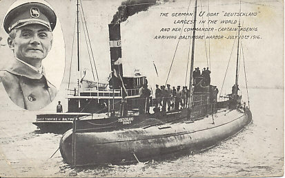 "Under her commander Captain Koenig, the German merchant submarine ""Deutschland"", largest in the world, ran the British blockade of Germany and British ships off the US coast to reach the neutral United States, arriving in Baltimore Harbor July 10, 1916.