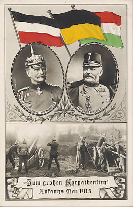Celebrating the Gorlice-Tarnow Offensive that ultimately pushed Russian forces from Polish Russia and Galicia. German, Habsburg, and Hungarian flags fly over portraits of German General %+%Person%m%70%n%August von Mackensen%-% and Austro-Hungarian General Archduke Friedrich, commanders of the Central Power campaign. Beneath them German and Austro-Hungarian artillery are at work. The offensive began with a four-hour hurricane bombardment by 950 guns along a 30-mile front.