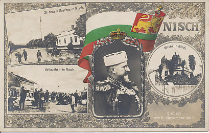 Serbia's wartime capital, Niš or Nisch was taken by Bulgarian forces on November 5, 1915 in the combined Central Power invasion and conquest of Serbia. The postcard portrait is of Bulgaria's Tsar Ferdinand beneath the Imperial Bulgarian flag, and shows street scenes in Nisch.