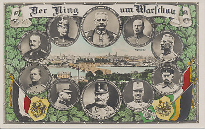 German and Austro-Hungarian forces under the command of generals von Hindenburg and Archduke Friedrich besieged Warsaw. Circular portraits of Austrian generals von Hötzendorf, Friedrich, and Pflanzer-Baltin form the bottom of the ring; German generals von Scholtz, von Woyrsch, von Mackensen, von Hindenburg, Ludendorff, von Gallwitz, and von Below complete it. In the center of the ring is Warsaw and the Vistula River. The flag and shield of Germany are to the bottom left; those of Austria and Hungary to the bottom right. Green oak leaves complete the picture.