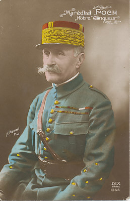 Tinted postcard of Marshal Ferdinand Foch. Made Commander-in-Chief of all Allied forces on the Western Front April 3, 1918, he led the Allies to victory in November.