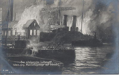 A successful air attack on Venice by Austro-Hungarian naval aircraft. The back has a message datelined Wilhelmshaven, November 15, 1915(?).