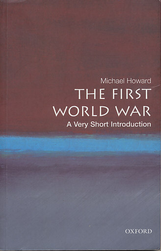 Cover of The First World War, A Very Short Introduction, by Michael Howard