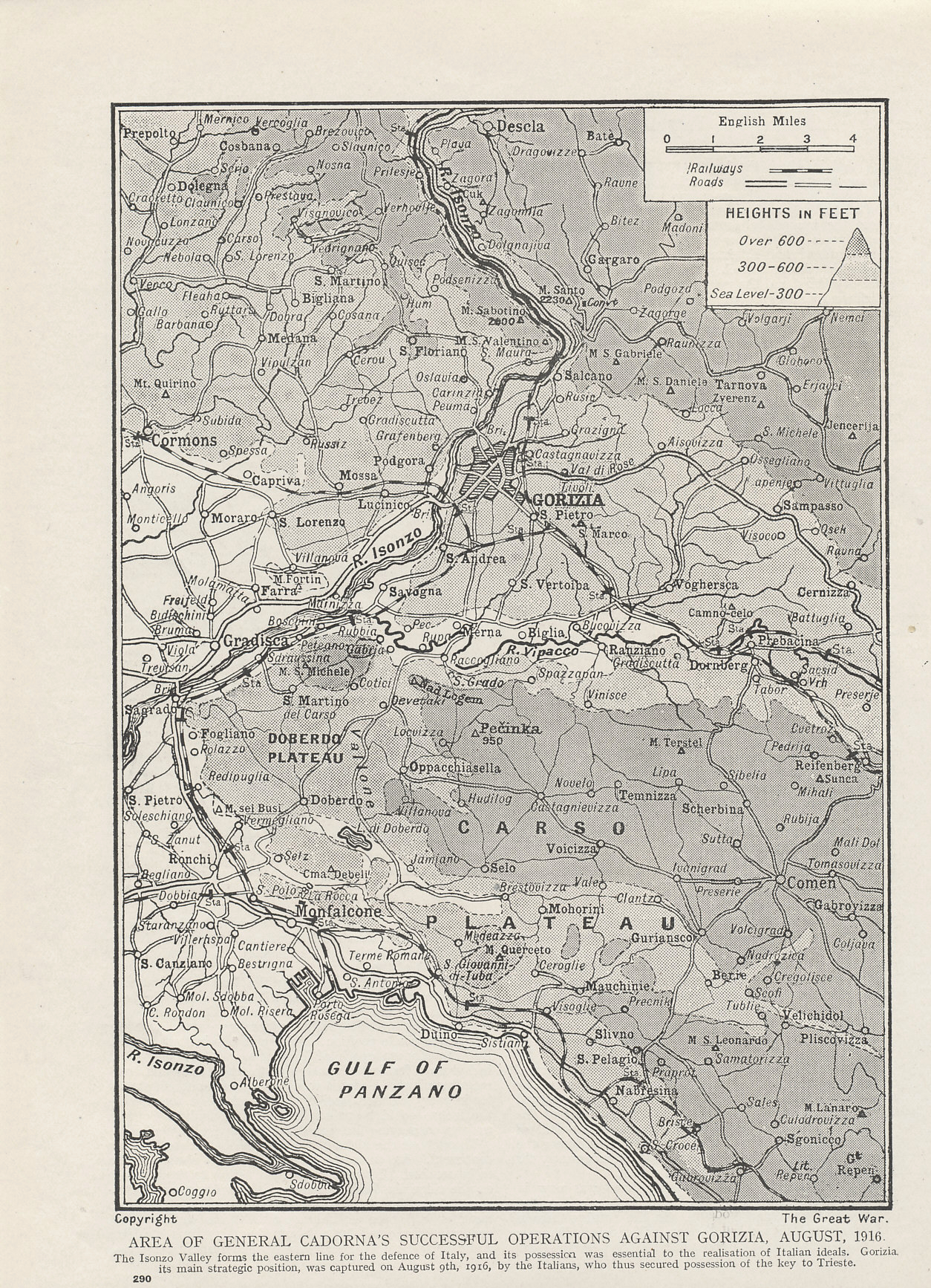 From a series on the Great War, a 1916 map on the the Sixth Battle of the Isonzo, Italian commander Luigi Cadorna's offensive in August of the same year. The Italians crossed much of the Isonzo, and took Gorizia. The Austro-Hungarians continued to hold high ground to the east. 