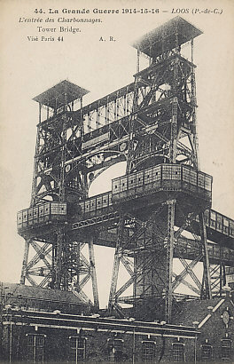 "The entrance to the collieries, the coal mine and its associated structures, at Loos. It made an excellent observation post for German soldiers. British soldiers referred to this one as ""Tower Bridge"" for its resemblance to that bridge in London.