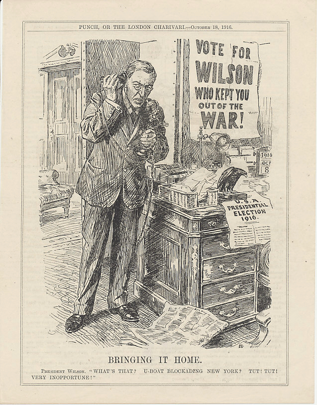 Re-elect President Woodrow Wilson! An October 18, 1916 cartoon from the British magazine Punch. The German sinking of ships that killed American citizens and sabotage such as the July 30, 1916 attack that destroyed the Black Tom munitions plant in Jersey City, New Jersey, were not enough to make Wilson call for a declaration of war on Germany, much to the distress of Great Britain and the other Entente allies. The date on Wilson's desk calendar is October 8, 1916, a day on which German submarine %i1%U-53%i0% sank five vessels — three British, one Dutch, and one Norwegian — off Nantucket, Massachusetts. One of the British ships was a passenger liner traveling between New York and Newfoundland.