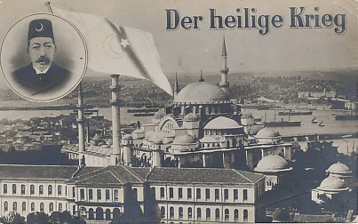 Holy War postcard with a view of Constantinople, Turkey and the Bosphorus and an inset photograph of Sultan Mohammed V. The card is field postmarked January 8, 1916.