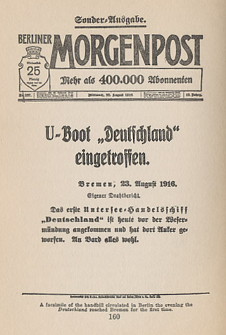 Facsimile of a handbill announcing the return of the German commercial submarine %i1%Deutschland%i0% which had evaded the British blockade to surface in Chesapeake Bay on July 9, 1916, docking at Norfolk, Virginia. It sailed to Baltimore, Maryland the next day. From %i1%Short Rations: an American Woman in Germany 1915-1916%i0% by Madeleine Z. Doty
