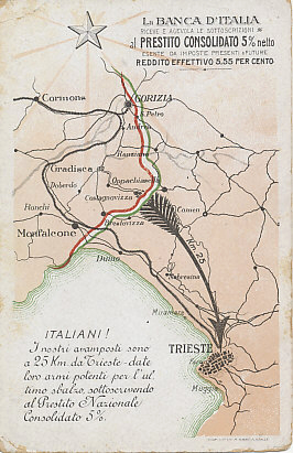 A call to Italians to buy war bonds to help fund the powerful weapons needed for the last push to Trieste, a mere 25 kilometers from the Italian front lines. It pays 5%, after all, tax free, for an effective rate of 5.55%!