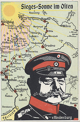 A portrait of German General Paul von Hindenburg superimposed on a map of his victories in East Prussia and conquests in Russia. In Prussia (in pink) the Russians took Gumbinnen and Insterburg before being defeated at Allenstein (in the Battle of Tannenburg), and in the First Battle of the Masurian Lakes in the first two months of war in 1914. Before the year had ended, German troops advanced well into Polish Russia before being driven back. In 1915 von Hindenburg was victorious, taking the fortresses and cities of Ivangarod, Grodno, and Warsaw, in his Gorlice-Tarnow offensive. Tarnow in Galicia is at the bottom of the map, Austria-Hungary being show in yellow.