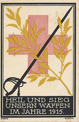 Prosperity and victory in 1915: an official New Year's postcard of the Bavarian Red Cross, with a message dated December 31, 1914, postmarked January 1, 1915.
