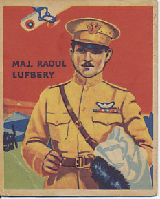 National Chicle Chewing Gum card of Major Raoul Lufbery, an American Ace who flew with the Lafayette Escadrille. Credited with 18 victories, he was killed on May 19, 1918.