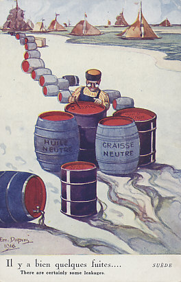 Neutral Sweden labeling barrels of grease and oil as neutral. The barrels form a line to ships on the Baltic Sea from which they could reach Germany and Russia. One of a series of postcards on neutral nations by Em. Dupuis.