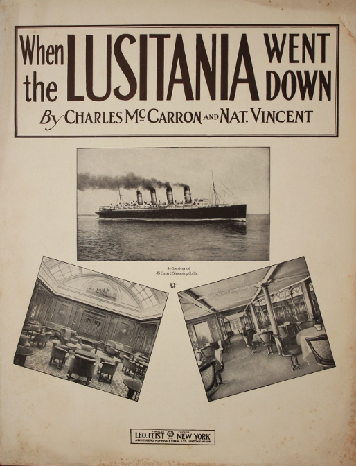 "Cover of the 1915 sheet music for ""When the Lusitania Went Down"" by Charles McCarron and Nat. Vincent showing the ship underway and two public rooms. The Lusitania was sunk by the German submarine U-20 on May 7, 1915."