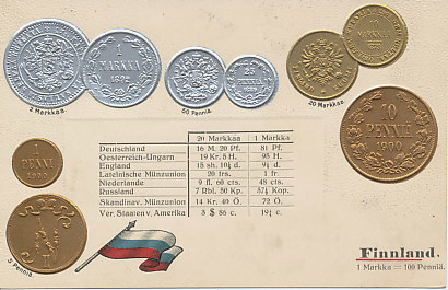Embossed postcard of the flag and coins of Finnland, a region of Russia with substantial autonomy, with fixed exchange rates for major currencies including the German Mark, Austro-Hungarian Krone, British Shilling, the Latin Monetary Union Franc, Dutch Guilder, Russia Ruble, Scandinavian Monetary Union Krone/Krona, and United States Dollar. Includes images for 1, 5, 10, 25 and 50 Penniä coins, and 1, 2, 10, and 20 Markaa coins. The flag is that of Russia.