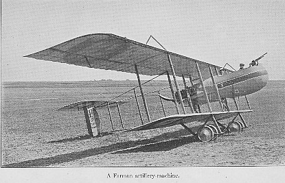 A Farman artillery plane, a two-seater pusher with a machine gun mounted on the nose, the gunner sitting in front of the pilot.